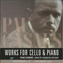 CD: Pau Casals – Works for cello and piano